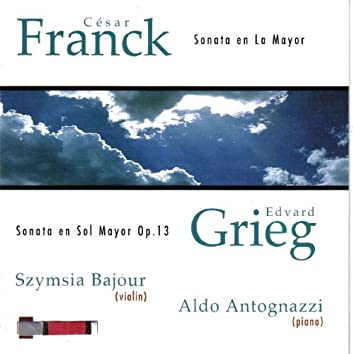 César Franck: Sonata para Violín y Piano en La Mayor - Edvard Grieg: Sonata para Violín y Piano en Sol Mayor Op. 13