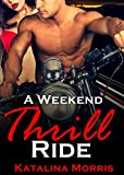 A Weekend Thrill Ride: Motorcycle Erotica (English Edition)