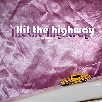 Hit the Highway