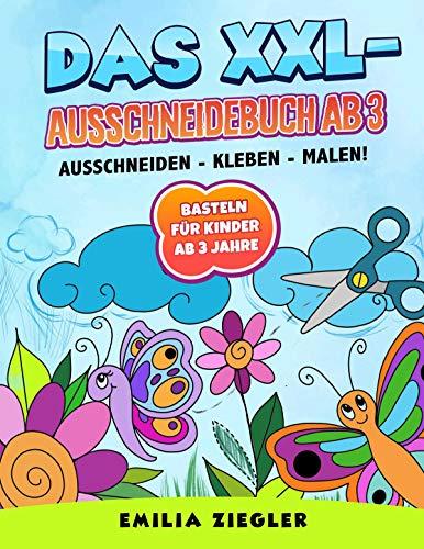 Das XXL-Ausschneidebuch ab 3 | Ausschneiden - Kleben - Malen! Basteln für Kinder ab 3 Jahre: Spielerisch schneiden lernen mit 30 starken Motiven aus dem großen Bastelbuch ab 3 + Scherenführerschein