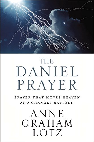 Compare Textbook Prices for The Daniel Prayer: Prayer That Moves Heaven and Changes Nations Reprint Edition ISBN 9780310351399 by Lotz, Anne Graham