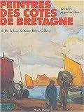 Peintres des côtes de Bretagne - Tome 2, de la baie de Saint-Brieue à Brest