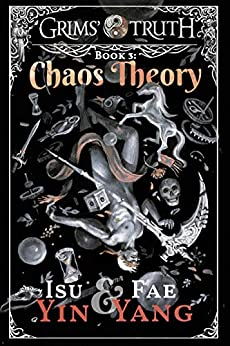 Chaos Theory (Grims' Truth Book 3) by [Isu Yin, Fae Yang, Lane Diamond]
