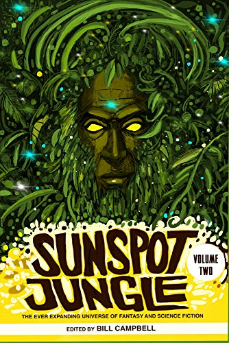 Sunspot Jungle: Volume Two: The Ever Expanding Universe of Fantasy and Science Fiction (2)