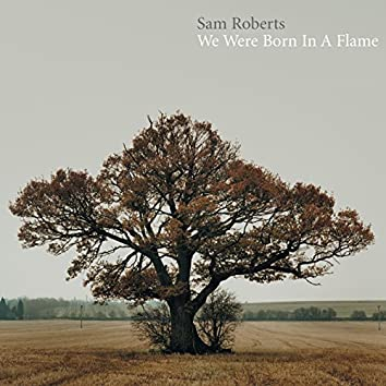 We Were Born In A Flame (Deluxe)