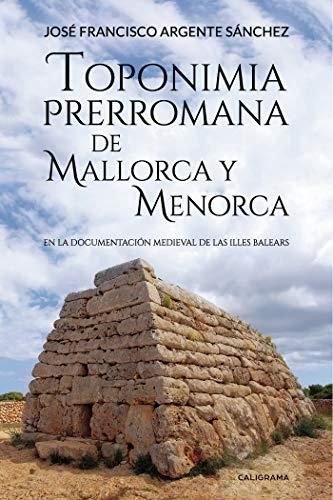 Toponimia Prerromana de Mallorca y Menorca: En la documentación medieval de las Illes Balears