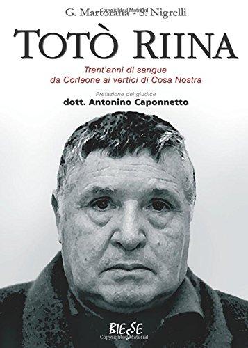 Toto Riina Trentanni Di Sangue Da Corleone Ai Vertici Di Cosa Nostra