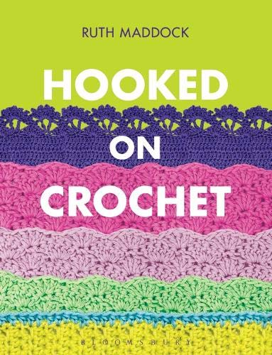 Hooked on Crochet by Ruth Maddock