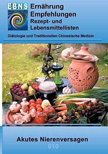 Ernährung bei akutem Nierenversagen: DIÄTETIK - Eiweiß und Elektrolyt - Nieren - Akutes Nierenversagen (EBNS Ernährungsempfehlungen)