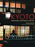 Kyoto: Seven Paths to The Heart of The City