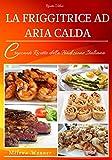 Friggitrice ad aria calda: Croccanti ricette della...