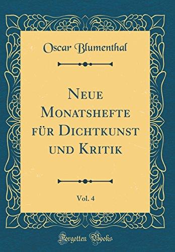 Neue Monatshefte für Dichtkunst und Kritik, Vol. 4 (Classic Reprint)