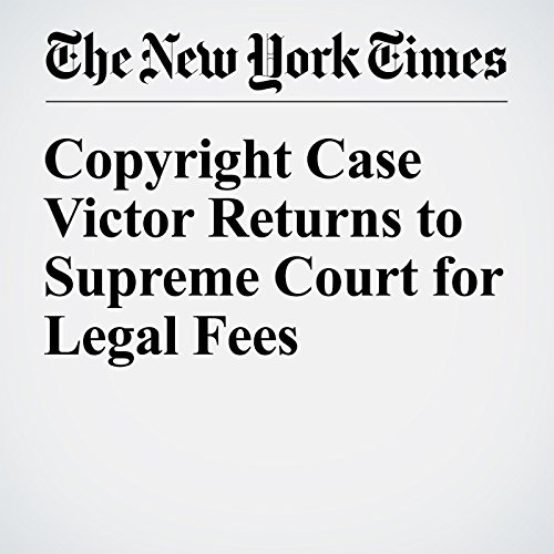 Copyright Case Victor Returns to Supreme Court for Legal Fees audiobook cover art