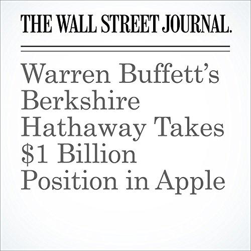 Warren Buffett's Berkshire Hathaway Takes $1 Billion Position in Apple audiobook cover art