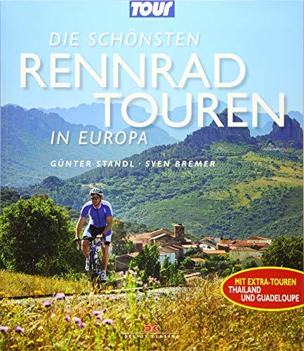 Die schönsten Rennradtouren in Europa: Mit Extra-Touren Thailand und Guadeloupe