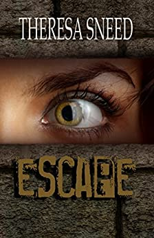 Escape (Escape series Book 1) by [Theresa Sneed]