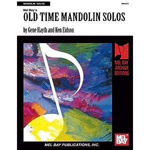 Eidson Ken/Hayth Gene Old Time Mandolin Solos Mandolin Book (Mel Bay Archive Editions)