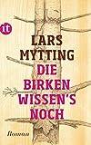 Die Birken wissen's noch: Roman (insel taschenbuch) - Lars Mytting