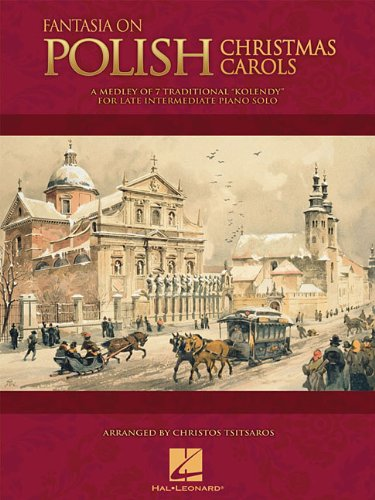 Fantasia On Polish Christmas Carols (Tsitsaros Christos) Piano Book: A Medley of Seven Traditional