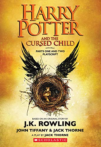 Compare Textbook Prices for Harry Potter and the Cursed Child, Parts One and Two: Official Playscript of the Original West End Production: The Official Script Book of the Original West End Production  ISBN 9781338216660 by Rowling, J. K.,Thorne, Jack,Tiffany, John