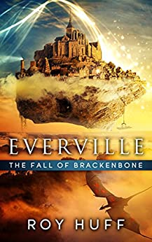 Everville: The Fall of Brackenbone by [Roy Huff]
