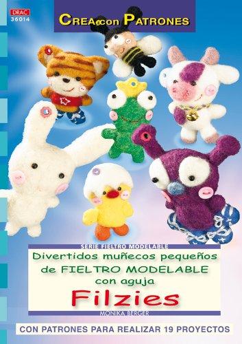 Serie Fieltro Modelable nº 14. DIVERTIDOS MUÑECOS PEQUEÑOS DE FIELTRO MODELABLE CON AGUJA FILZIES (Cp Serie Fieltro Modelable)