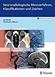 Neuroradiologische Messverfahren, Klassifikationen und Zeichen
