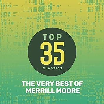 Top 35 Classics - The Very Best of Merrill Moore