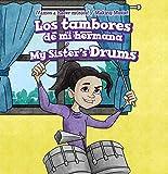 Los Tambores De Mi Hermana / My Sister's Drums (Vamos a Hacer Música! / Making Music)