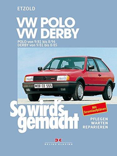 VW Polo von 9/81 bis 8/94, VW Derby von 9/81 bis 8/85: So wird's gemacht - Band 34 (Print on demand)