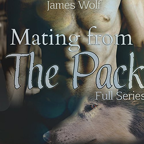 Mating from the Pack: Full Series audiobook cover art