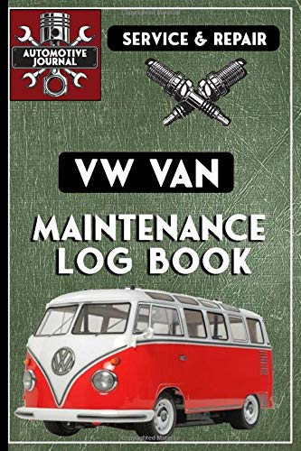 Vehicle Maintenance Log Book: Volkswagen VW Van, 6x9 145 pages - Repairs & Maintenance Record Book, plus mileage log and parts list & note sections.