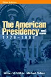 The American Presidency: Origins and Development, 1776-1998