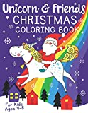Unicorn and Friends Christmas Coloring Book For Kids Ages 4-8 (US Edition): A unicorn themed Christmas coloring book for children.A stocking stuffer ... kids crafts. (Silly Bear Coloring Books)