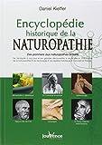 Encyclopédie historique de la naturopathie - Des pionniers aux naturopathes actuels