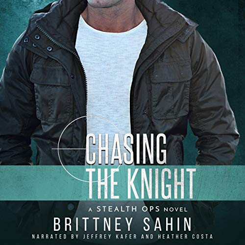 Chasing the Knight: Stealth Ops, Book 6