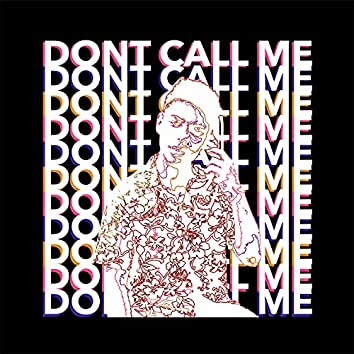 Don't Call Me - Single