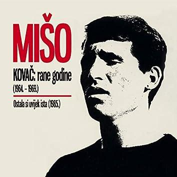 Rane Godine 1964. - 1969. / Ostala Si Uvijek Ista