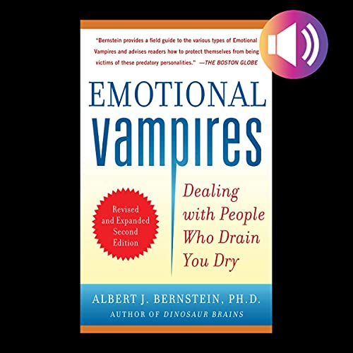 Emotional Vampires, Revised and Expanded 2nd Edition Audiobook By Albert J. Bernstein cover art