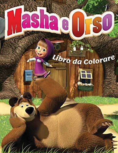 Masha & Orso Libro da Colorare: Libro da Colorare Bambini 2-8 Anni, Fai Felice il tuo Bambino con questo libro da colorare di Masha e Orso. Ben 50 ... personaggi da colorare. Ottimo Regalo.
