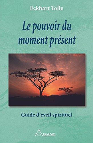 Šī brīža spēks: garīgās pamodināšanas ceļvedis