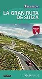 La Gran Ruta de Suiza (La Guía verde 2017)