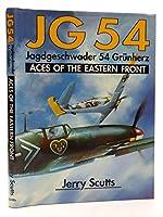 """Jagdgeschwader 54 """"Grunherz"""": An Operational History"""