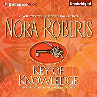 Key of Knowledge     Key Trilogy, Book 2              Written by:                                                                                                                                 Nora Roberts                               Narrated by:                                                                                                                                 Susan Ericksen                      Length: 10 hrs and 36 mins     7 ratings     Overall 4.7