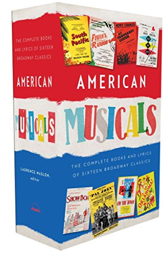 American Musicals: The Complete Books and Lyrics of Sixteen Broadway Classics: A Library of America Boxed Set