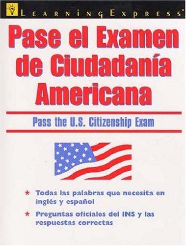 Pase El Examen de Ciudadania Americana