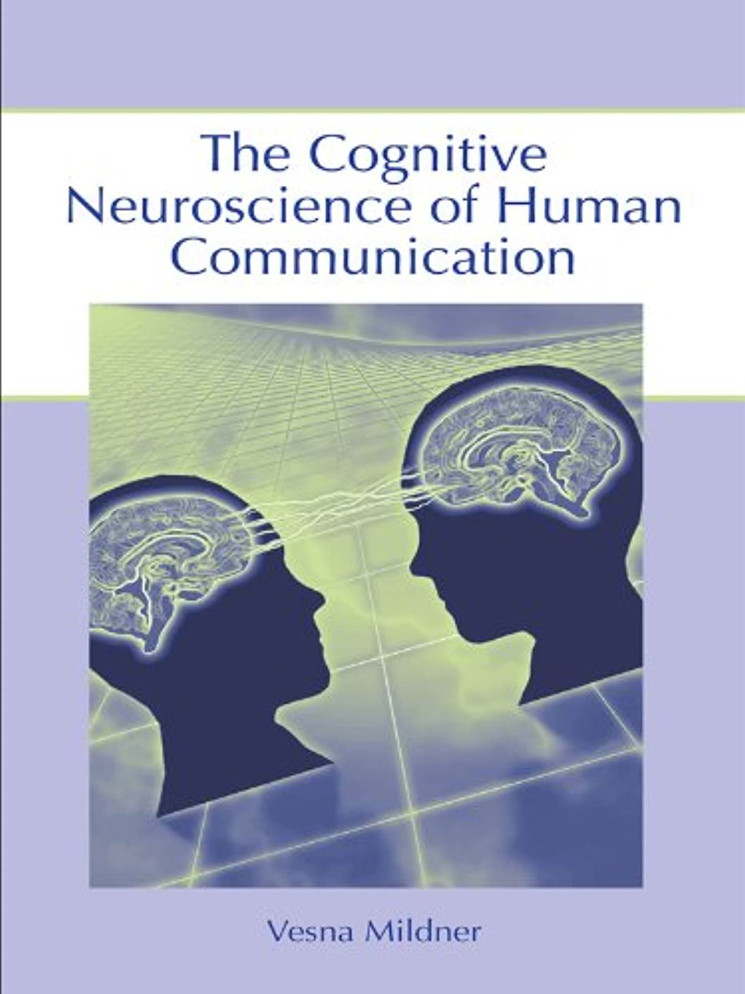 取り扱い接尾辞科学的The Cognitive Neuroscience of Human Communication (English Edition)