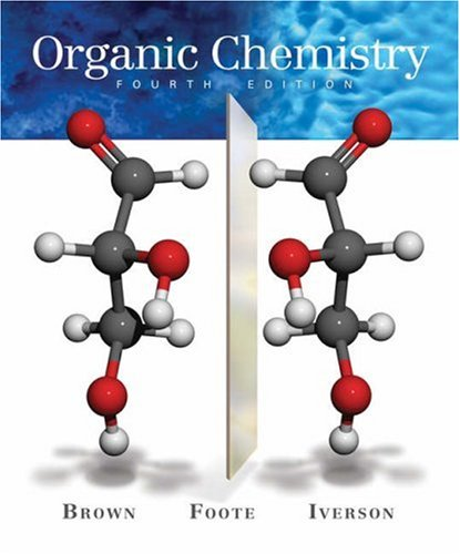 Organic Chemistry (with Organic ChemistryNOW) (William H. Brown and Lawrence S. Brown)