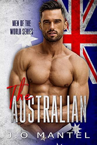 The Australian (Men Of The World Book 1)