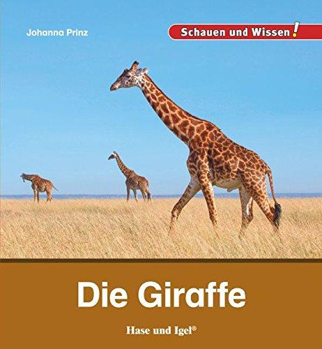 Die Giraffe: Schauen und Wissen!
